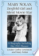 Mary Nolan, Ziegfeld Girl and Silent Movie Star