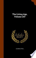 The Living Age, Volume 247