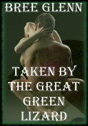 TAKEN BY THE GREEN GREAT LIZARD Obsession After Earth Pdf/ePub eBook