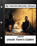 Uncle Tom's Cabin (1852) Novel by
