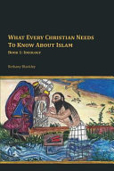 What Every Christian Needs to Know about Islam