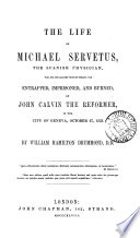 The Life of Michael Servetus