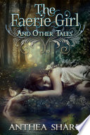 The Faerie Girl and Other Tales Book PDF