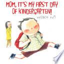 Mom  It s My First Day of Kindergarten