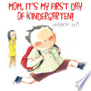 Mom, It's My First Day of Kindergarten! by Hyewon Yum PDF
