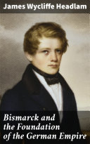 Pdf Bismarck and the Foundation of the German Empire