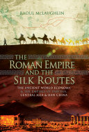 The Roman Empire and the Silk Routes
