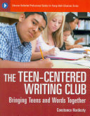 The Teen centered Writing Club