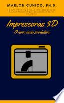 Impressoras 3D  : O novo Meio Produtivo