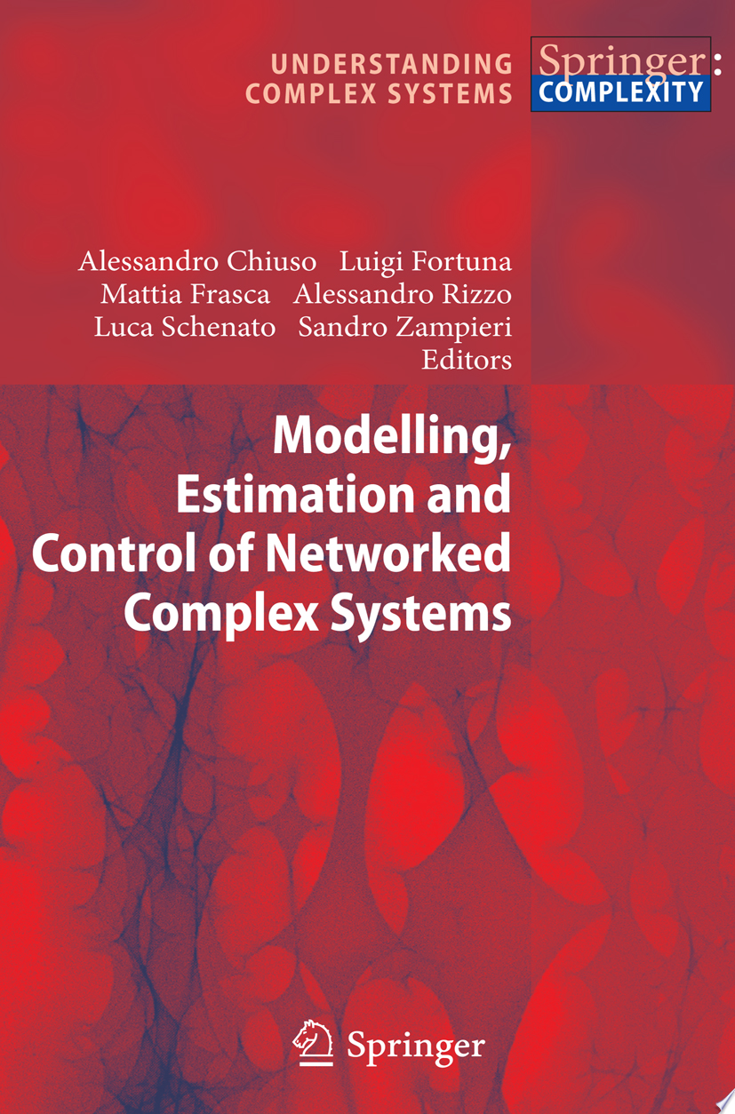Modelling  Estimation and Control of Networked Complex Systems