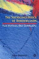 The Sociolinguistics of Borderlands