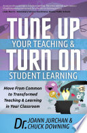 Tune Up Your Teaching Turn On Student Learning
