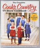 The Complete Cook s Country TV Show Cookbook 10th Anniversary Library Edition  Every Recipe  Every Ingredient Testing  Every Equipment Rating from All Book
