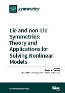 Lie and non Lie Symmetries  Theory and Applications for Solving Nonlinear Models