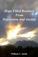 Hope Filled Recovery from Depression and Anxiety