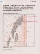 Reservoir Characterization and Its Application to Improved Oil Recovery from the Cypress Formation  Mississippian  at Richview Field  Washington County  Illinois Book