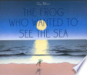 The Frog who Wanted to See the Sea