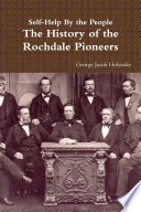 Self-Help By the People - The History of the Rochdale Pioneers