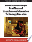 Handbook of Distance Learning for Real Time and Asynchronous Information Technology Education Book