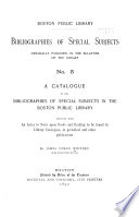 A Catalogue of the Bibliographies of Special Subjects in the Boston Public Library