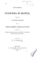 Appleton's Cyclopædia of Drawing, designed as a text-book for the mechanic, architect, engineer, and surveyor ... By W. E. W.