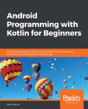 Android Programming with Kotlin for Beginners