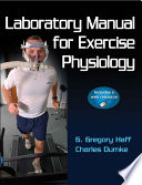 """Laboratory Manual for Exercise Physiology"" by Greg Haff, Charles Dumke"