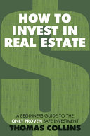 How to Invest in Real Estate