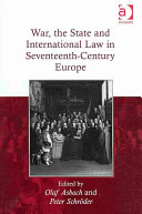 War  the State  and International Law in Seventeenth century Europe