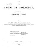 The Song of Solomon  Rendered Into English Verse  By Edward Yates