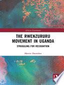 The Rwenzururu Movement in Uganda