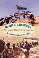 Pdf Eritrea at a Crossroads