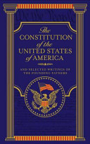 The Constitution Of The United States Of America And Selected Writings Of The Founding Fathers
