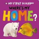 My First Peekaboo: Where's My Home?
