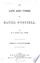 The life and times of Daniel O Connell  Cameron   Ferguson ed