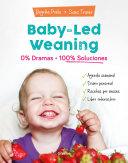 Baby Led Weaning  0  Dramas  100  Soluciones   Baby Led Weaning  Zero Dramas  Hundreds of Solutions Book