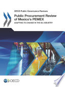 Oecd Public Governance Reviews Public Procurement Review Of Mexico S Pemex Adapting To Change In The Oil Industry