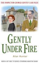 Gently Under Fire