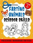 Scissor Skills Preschool Workbook For Kids Farting Animals