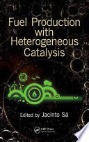 Fuel Production with Heterogeneous Catalysis Book