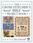 The Cross Stitcher's Bible Project Book