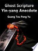 Ghost Scripture  Yin yang Anecdote Book