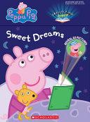 Sweet Dreams  Peppa  Peppa Pig  a Projecting Storybook  Book