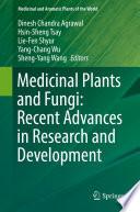 """""""Medicinal Plants and Fungi: Recent Advances in Research and Development"""" by Dinesh Chandra Agrawal, Hsin-Sheng Tsay, Lie-Fen Shyur, Yang-Chang Wu, Sheng-Yang Wang"""