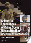Scientific Foundations of Crime Scene Reconstruction