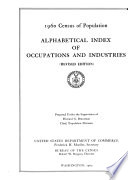 Census Of Population 1960 Alphabetical Index Of Occupations And Industries Rev Ed 1960