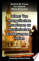 Islam: Von mongolischen Invasionen zu muslimischen Eroberungen in Indien