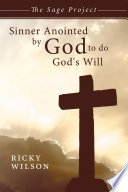 Sinner Anointed By God To Do God S Will Book PDF