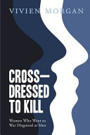 Cross dressed to Kill women who Went to War Disguised as Men