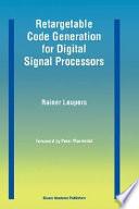 Retargetable Code Generation for Digital Signal Processors